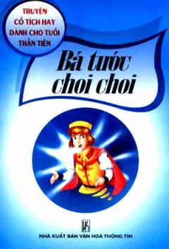 Bá Tước Choi Choi - Truyện Cổ Tích Hay Dành Cho Tuổi Thần Tiên