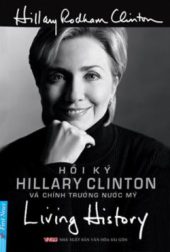 Hồi Ký Hillary Clinton Và Chính Trường Nước Mỹ (Tái Bản 2014)
