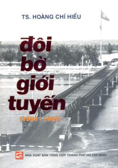 Đôi Bờ Giới Tuyến (1954 - 1967)
