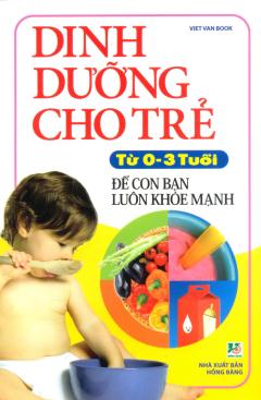 Dinh Dưỡng Cho Trẻ Từ 0 - 3 Tuổi (Tái Bản)