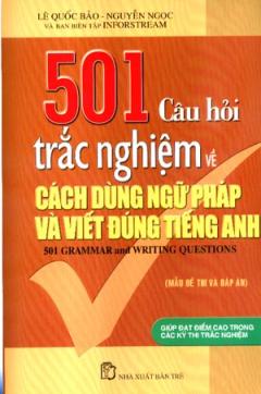 501 Câu Hỏi Trắc Nghiệm Về Cách Dùng Ngữ Pháp Và Viết Đúng Tiếng Anh