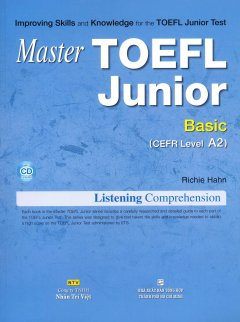 Master Toefl Junior Basic (CEFR Level A2) - Listening Comprehension (Kèm 1 CD)