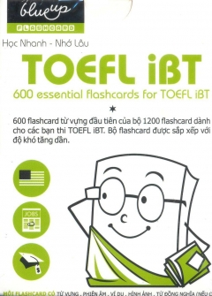 Flashcard Blueup - 600 Essential Flashcards For TOEFL iBT (Phần 1)