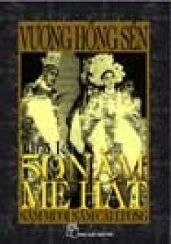 Hồi Ký 50 Năm Mê Hát, Năm Mươi Năm Cải Lương