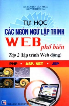 Tự Học Các Ngôn Ngữ Lập Trình Web Phổ Biến - Tập 2: Lập Trình Web Động
