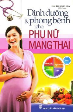 Dinh Dưỡng & Phòng Bệnh Cho Phụ Nữ Mang Thai