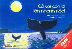 Ehon Nhật Bản - Cá Voi Con Ơi Lớn Nhanh Nào! (Tái Bản)