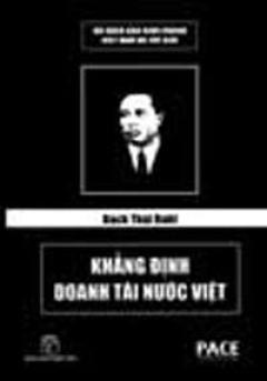 Bạch Thái Bưởi - Khẳng Định Doanh Tài Nước Việt (Bộ Sách Đạo Kinh Doanh Việt Nam Và Thế Giới)