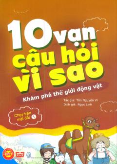 10 Vạn Câu Hỏi Vì Sao - Khám Phá Thế Giới Động Vật - Chạy Trên Mặt Đất (Tập 1)