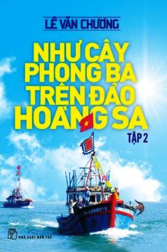 Như Cây Phong Ba Trên Đảo Hoàng Sa - Tập 2