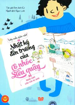 Nhật Ký Đến Trường Của Cô Nhóc Siêu Quậy - Mười Vạn Câu Hỏi Vì Sao