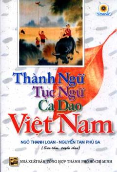 Thành Ngữ, Tục Ngữ, Ca Dao Việt Nam