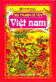 100 Truyện Cổ Tích Việt Nam (Bìa Cứng)