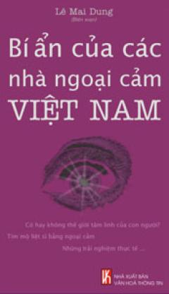 Bí Ẩn Của Các Nhà Ngoại Cảm Việt Nam