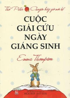 Thỏ Peter Chuyện Bây Giờ Mới Kể - Cuộc Giải Cứu Ngày Giáng Sinh