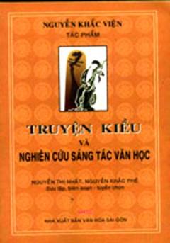 Nguyễn Khắc Viện Tác Phẩm - Truyện Kiều Và Nghiên Cứu Sáng Tác Văn Học