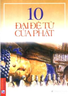 10 Đại Đệ Tử Của Phật