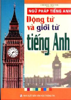 Ngữ Pháp Tiếng Anh - Động Từ Và Giới Từ Tiếng Anh