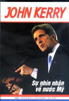 John Kerry - Sự Nhìn Nhận Về Nước Mỹ