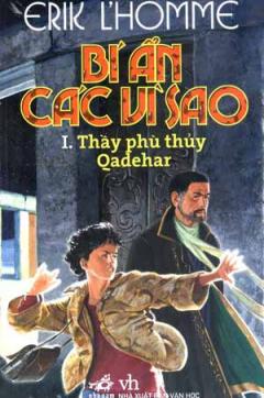 Bí Ẩn Các Vì Sao - Tập 1: Thầy Phù Thuỷ Qadehar