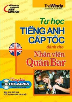 Tự Học Tiếng Anh Cấp Tốc Dành Cho Nhân Viên Quán Bar (Kèm 1 CD)