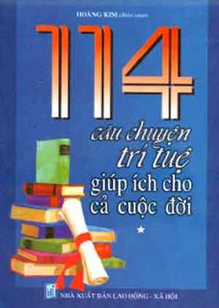 114 Câu Chuyện Trí Tuệ Giúp Ích Cho Cả Cuộc Đời - Tập 1
