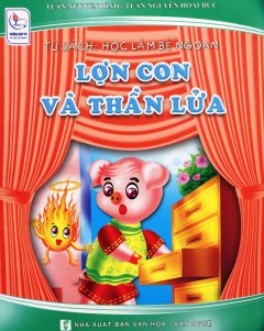 Học Làm Bé Ngoan - Lợn Con Và Thần Lửa