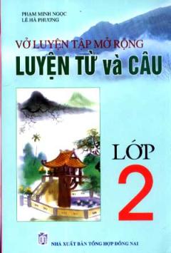 Vở Luyện Tập Mở Rộng - Luyện Từ Và Câu Lớp 2