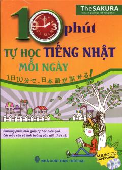 10 Phút Tự Học Tiếng Nhật Mỗi Ngày (Kèm 1 CD)