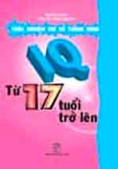IQ - Trắc Nghiệm Chỉ Số Thông Minh Từ 17 Tuổi Trở Lên