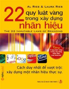22 Quy Luật Vàng Trong Xây Dựng Nhãn Hiệu