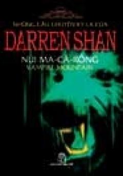 Những Câu Chuyện Kỳ Lạ Của Darren Shan - Tập 4: Núi Ma-Cà-Rồng