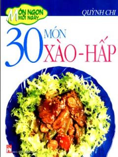 Món Ngon Mỗi Ngày - 30 Món Xào - Hấp