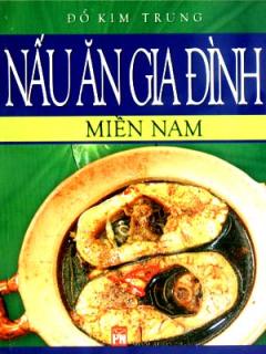 Nấu Ăn Gia Đình - Miền Nam