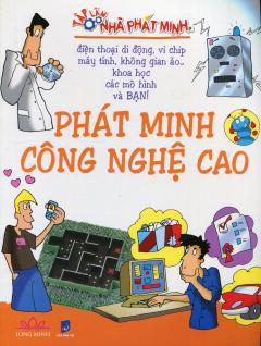 Tập Làm Nhà Phát Minh - Phát Minh Công Nghệ Cao