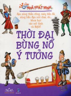 Tập Làm Nhà Phát Minh - Thời Đại Bùng Nổ Ý Tưởng
