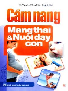 Cẩm Nang Mang Thai Và Nuôi Dạy Con
