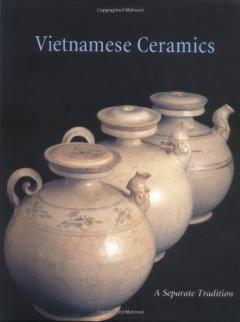 Vietnamese Ceramics: A Separate Traditio