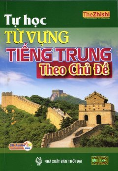Tự Học Từ Vựng Tiếng Trung Theo Chủ Đề (Kèm 1 CD)