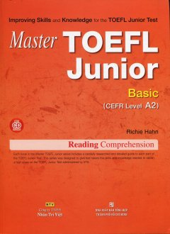 Master Toefl Junior Basic (CEFR Level A2) - Reading Comprehension (Kèm 1 CD)