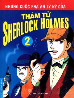 Những Cuộc Phá Án Ly Kỳ Của Thám Tử Sherlock Holmes - Tập 2