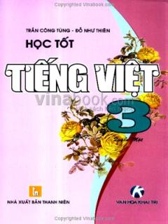 Học Tốt Tiếng Việt 3 - Quyển Một