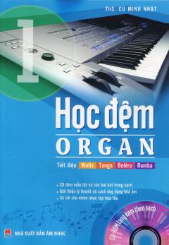 Học Đệm Organ - Tập 1 (Tặng Kèm CD)