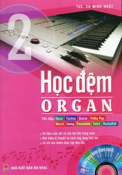 Học Đệm Organ - Tập 2 (Tặng Kèm CD)