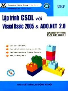 Lập Trình Cơ Sở Dữ Liệu Với Visual Basic 2005 Và ADO.Net 2.0 (Có CD Kèm Theo Sách)