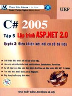 C# 2005 Tập 5: Lập Trình ASP.Net 2.0 - Quyển 3: Điều Khiển Kết Nối  Cơ Sở Dữ Liệu (Có CD Kèm Theo Sách)