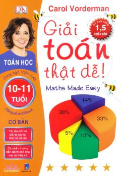 Giải Toán Thật Dễ 10 - 11 Tuổi (Cơ Bản) - Song Ngữ Việt-Anh