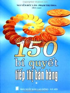 150 Bí Quyết Tiếp Thị Bán Hàng - Tập 1