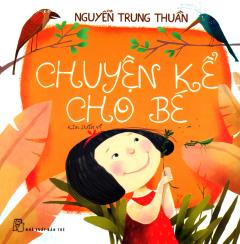 Chuyện Kể Cho Bé - Tái bản 24/03/2015