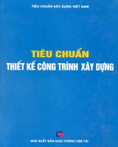 Tiêu Chuẩn Thiết Kế Công Trình Xây Dựng (Tiêu Chuẩn Xây Dựng Việt Nam - Bìa Cứng)